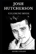 Josh Hutcherson Coloring Book: Legendary The Hunger Games Star and Famous Teen idol, Hot Actor and Acclaimed Producer Inspired Adult Coloring Book