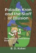 Paladin Kran and the Staff of Illusion: The Battle of Heartwood: Book 1