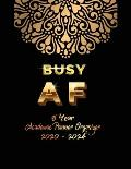 Busy AF 5 YEAR Academic Planner Organizer 2020-2024: Five Years Planner, January 2020-December 2021 (Daily and Monthly Agenda, Personal Organizer and