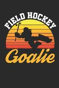 Field Hockey Goalie: Field Hockey Journal For Goalies, Blank Paperback Notebook To Write In, 150 pages, college ruled