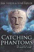 Catching Phantoms: The Strange Case Of Martin Lumb