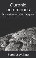Quranic commands: Do's and do not do's in the quran