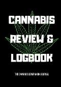 Cannabis Review And Logbook: The Cannabis Companion Journal (Log Each Strain and Experience)