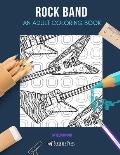 Rock Band: AN ADULT COLORING BOOK: Guitar & Drums - 2 Coloring Books In 1