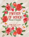 Matron of Honor Planner & Journal: Bridal Party Tasks and Party Planner for Things to do, Important Dates, Trackers & More: Maid of Honor Gift