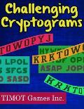 Challenging Cryptograms: Large Print Crytoquotes to Give You Hours of Fun Utilizing Your Problem Solving Abilities