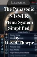 The Panasonic S1/S1R Menu System Simplified