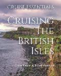 Cruising the British Isles: Cruise Planner & Travel Memento