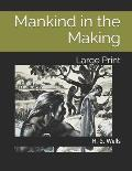 Mankind in the Making: Large Print