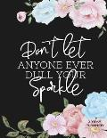 Don't Let Anyone Ever Dull Your Sparkle 3 Year Planner: Daily, Monthly, 3 Year Planner, Organizer, Appointment Scheduler, Personal Journal, Logbook, 3