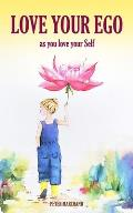 Love your Ego: as you love your Self