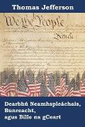 Dearbh? Neamhsple?chais, Bunreacht, agus Bille na gCeart: Declaration of Independence, Constitution, and Bill of Rights, Irish edition