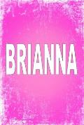 Brianna: 100 Pages 6 X 9 Personalized Name on Journal Notebook