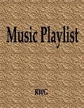 Music Playlist: 100 Pages 8.5 X 11