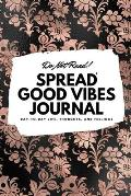 Do Not Read! Spread Good Vibes Journal: Day-To-Day Life, Thoughts, and Feelings (6x9 Softcover Journal / Notebook)
