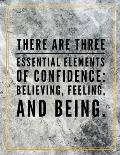 There are three essential elements of confidence: believing, feeling and being.: College Ruled Marble Design 100 Pages Large Size 8.5 X 11 Inches Ma
