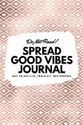 Do Not Read! Spread Good Vibes Journal: Day-To-Day Life, Thoughts, and Feelings (6x9 Softcover Lined Journal / Notebook)