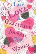 Life Love & Gratitude Journal for Women: Gratitude Prompt Poetry Quotes Journal Notebook for Women Be Mindful Be Thankful and Journal All Your Thought