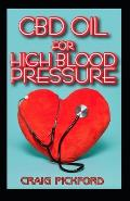 Cbd OIl For High Blood Pressure: All you need to know about High Blood Pressure and natural Remedies of using Cbd Oil.