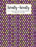 Twenty-Twenty The Ultimate 2020 Pixel Monthly & Weekly Planner Calendar Book: Wine Country 13 Month December 2019 - December 2020 8.5 X 11 Large Organ