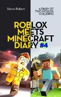 Roblox Meets Minecraft Diary #4: A Diary of Two Worlds Colliding