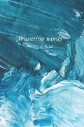 Wavering Words: A poetry chapbook