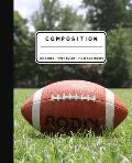 Composition: American Football Notebook Wide Ruled at 7.5 x 9.25 Inches 100 Pages Back To School For Students and Teachers