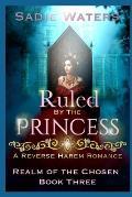 Ruled by the Princess: A Reverse Harem Romance