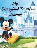 My Disneyland Travel Journal: A Mickey Castle Theme Fun Kids Vacation Activity Guide Book Planner Diary Notebook Log Organizer for Children with Aut
