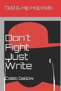 God & Hip Hop Kids: Don't Fight Just Write