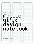 Mobile UI/UX Design Notebook: (White) User Interface & User Experience Design Sketchbook for App Designers and Developers - 8.5 x 11 / 120 Pages / D