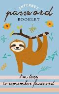 I'm lazy to remember Password: Internet Address & Password Booklet with Alphabetic Tabs (Cute Sloth Log book)