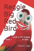 Reggie Big Red Bird: I have a pet Human book 2