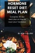 Hormone Reset Diet Meal Plan: Complete 30 Day Meal Plan On How To Reset Your Hormones