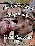 The World's Cutest Baby Animals Desk Calendar 2020: 14-Month Desk Calendar Featuring the Youngest Members of the Animal Kingdom