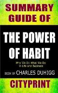 Summary Guide of the Power of Habit: Why We Do What We Do in Life and Business Book by Charles Duhigg