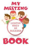 My Meeting Book Listen Obey and Be Blessed: Jw Gifts for Kids Journal / Notebook for Jehovah's Witnesses. V3 Includes Prompts for Scriptures, Drawings