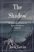 The Shadow: The Haunting Adventures of Ignacio Finkleberry Volume II