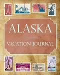 Alaska Vacation Journal: Blank Lined Alaska Travel Journal/Notebook/Diary Gift Idea for People Who Love to Travel