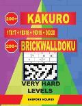 200 Kakuro 17x17 + 18x18 + 19x19 + 20x20 + 200 Brickwalldoku Very Hard Levels: Holmes Presents a Collection of Glorious Classic Sudoku to Cancel Your