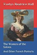The Women of the Salons: And Other French Portraits