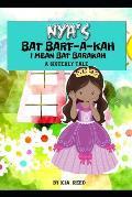 Nya's Bat Barf-a-kah: I Mean Bat Barakah