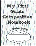 My First Grade Composition Notebook