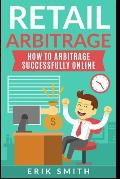 Retail Arbitrage: How to Arbitrage Successfully Online
