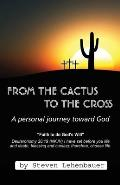 From the Cactus to the Cross: A Personal Journey Toward God