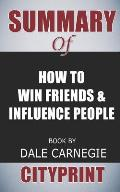 Summary of How to Win Friends and Influence People Book by Dale Carnegie Cityprint