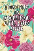 I Don't Need an Inspirational Quote. I Need Coffee: Keto Diet Logbook