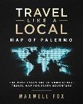 Travel Like a Local - Map of Palermo: The Most Essential Palermo (Italy) Travel Map for Every Adventure