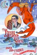 The Rabbi Who Loved his Wife Above All Things: A Fable by Sara L. Jackson
