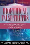 Bioethical False Truths: Egoistic and Relativistic Autonomy vs. Christian and Ubuntu Relational Autonomy